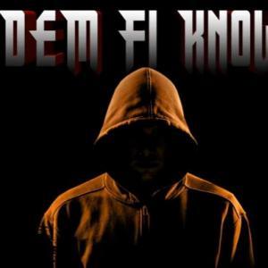 Dem Fi Know